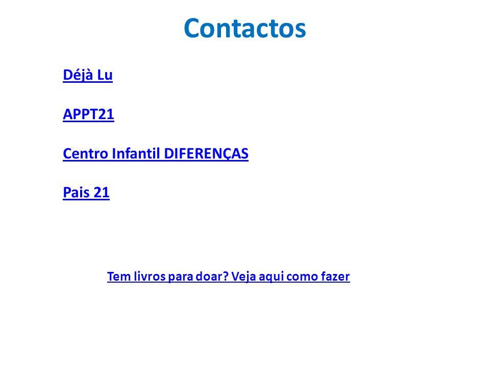 Contactos Déjà Lu APPT21 Centro Infantil DIFERENÇAS Pais 21 Tem livros para doar.