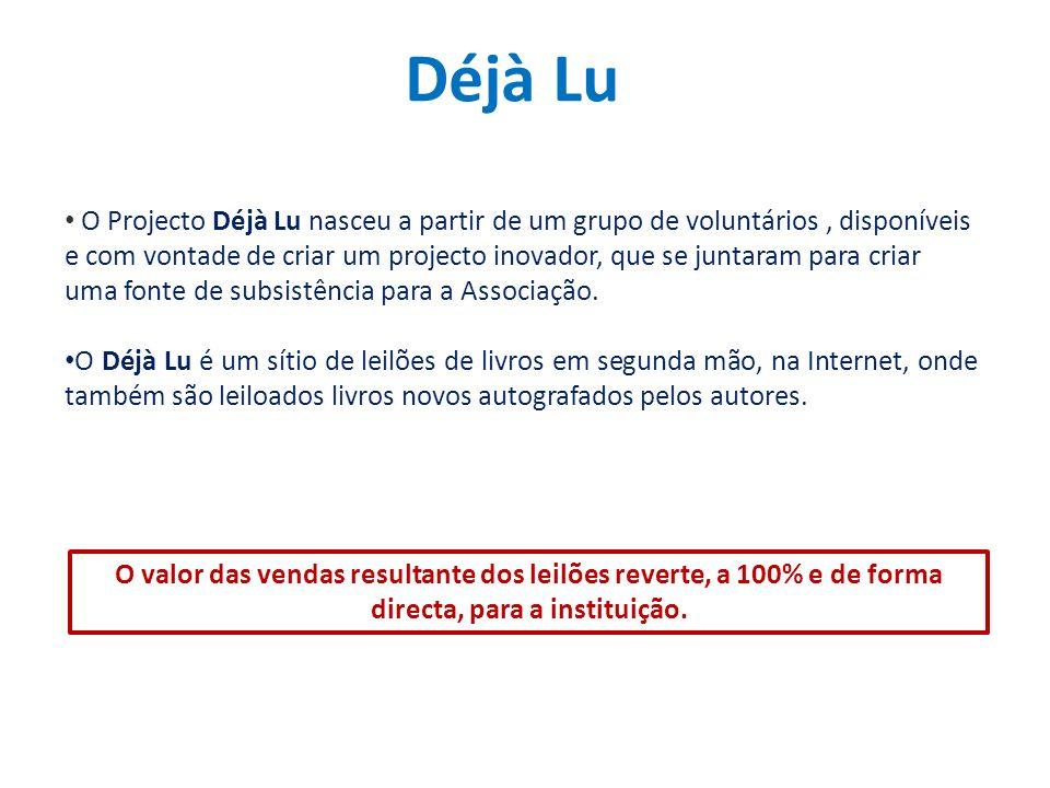 O Projecto Déjà Lu nasceu a partir de um grupo de voluntários, disponíveis e com vontade de criar um projecto inovador, que se juntaram para criar uma fonte de subsistência para a Associação.
