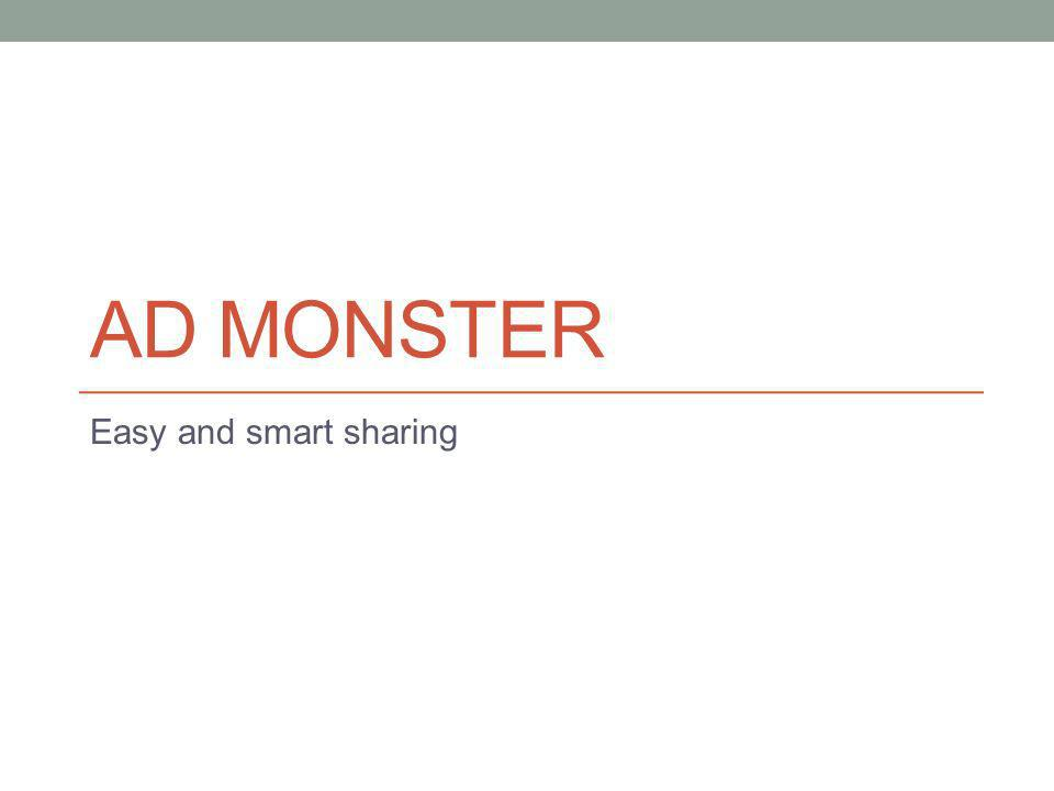 AD MONSTER Easy and smart sharing
