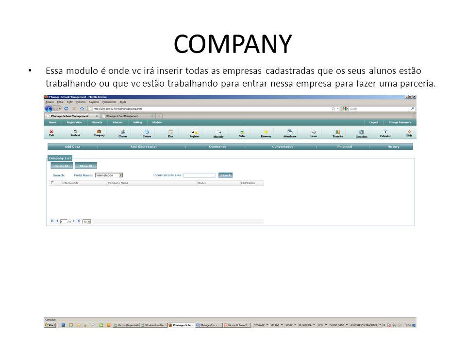 COMPANY Essa modulo é onde vc irá inserir todas as empresas cadastradas que os seus alunos estão trabalhando ou que vc estão trabalhando para entrar nessa empresa para fazer uma parceria.