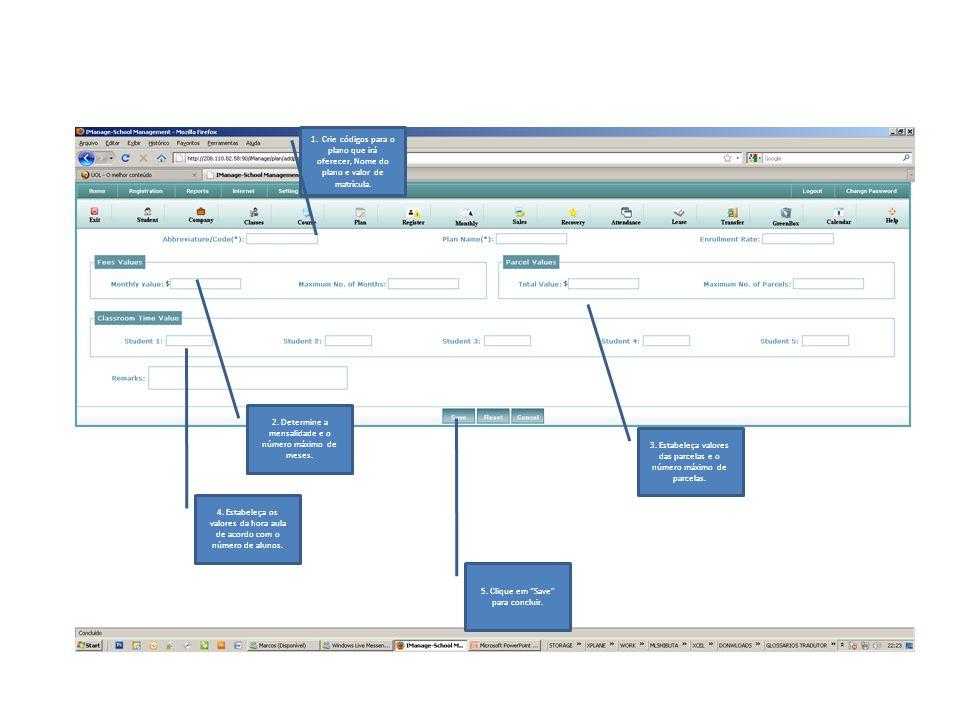 1. Crie códigos para o plano que irá oferecer, Nome do plano e valor de matrícula.
