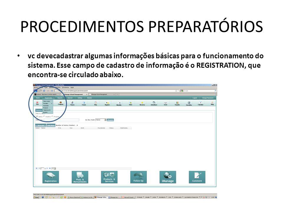 PROCEDIMENTOS PREPARATÓRIOS vc devecadastrar algumas informações básicas para o funcionamento do sistema.