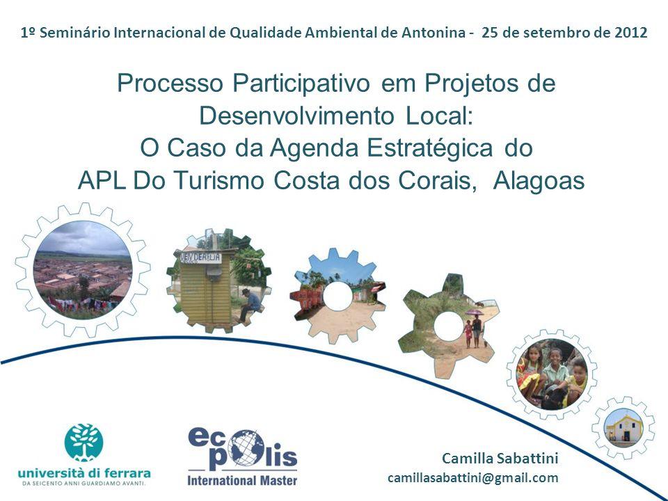 Processo Participativo em Projetos de Desenvolvimento Local: O Caso da Agenda Estratégica do APL Do Turismo Costa dos Corais, Alagoas Camilla Sabattin
