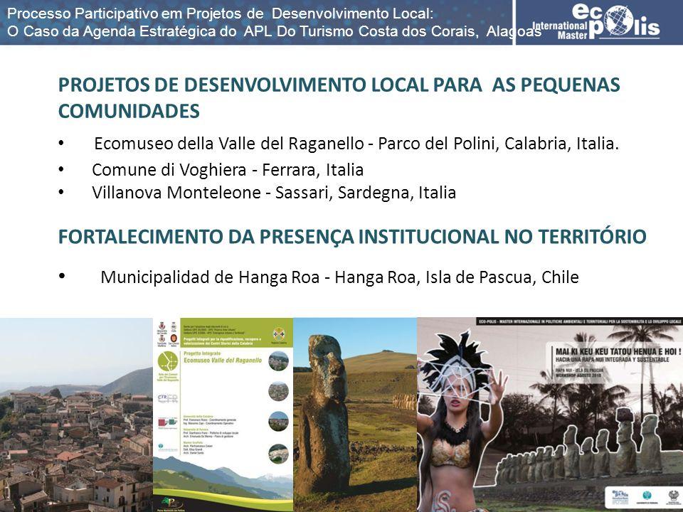 PROJETOS DE DESENVOLVIMENTO LOCAL PARA AS PEQUENAS COMUNIDADES Ecomuseo della Valle del Raganello - Parco del Polini, Calabria, Italia. Comune di Vogh