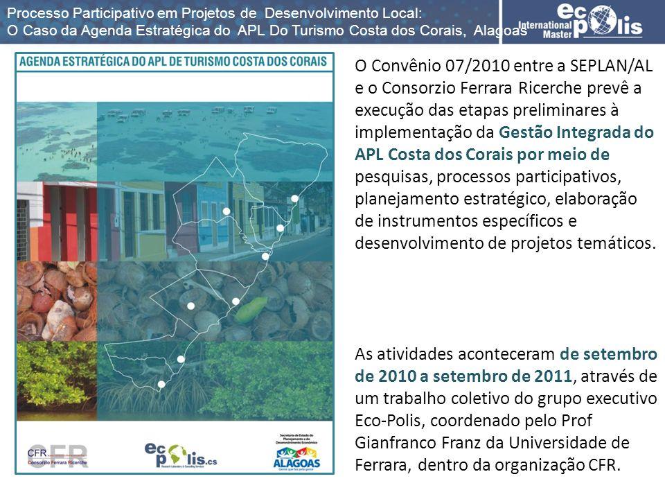 O Convênio 07/2010 entre a SEPLAN/AL e o Consorzio Ferrara Ricerche prevê a execução das etapas preliminares à implementação da Gestão Integrada do AP
