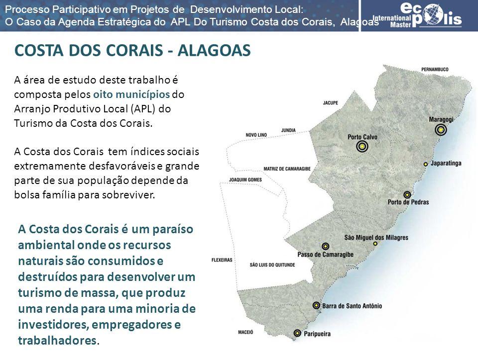 A área de estudo deste trabalho é composta pelos oito municípios do Arranjo Produtivo Local (APL) do Turismo da Costa dos Corais. A Costa dos Corais t
