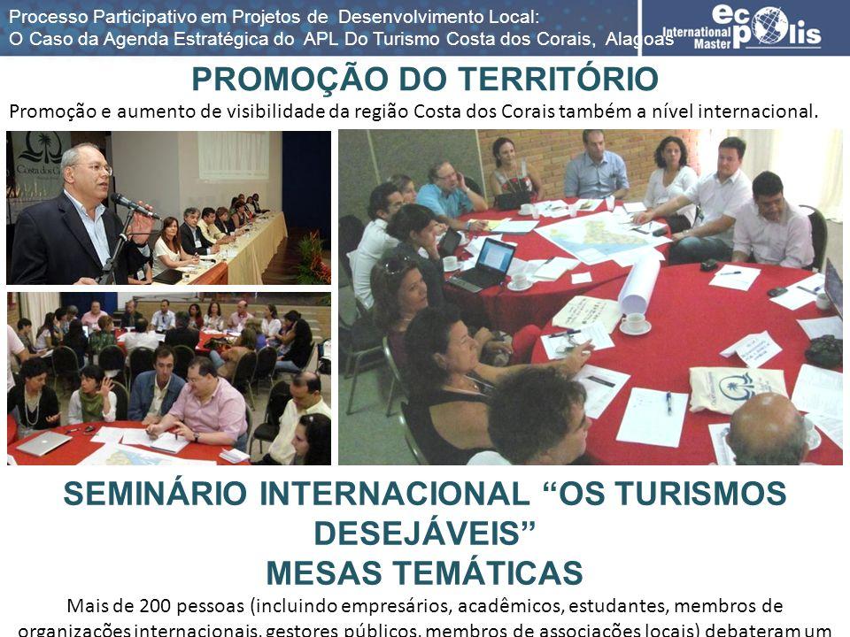 PROMOÇÃO DO TERRITÓRIO Promoção e aumento de visibilidade da região Costa dos Corais também a nível internacional. SEMINÁRIO INTERNACIONAL OS TURISMOS
