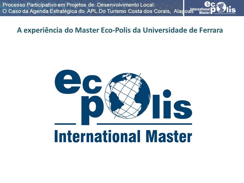 A experiência do Master Eco-Polis da Universidade de Ferrara Processo Participativo em Projetos de Desenvolvimento Local: O Caso da Agenda Estratégica