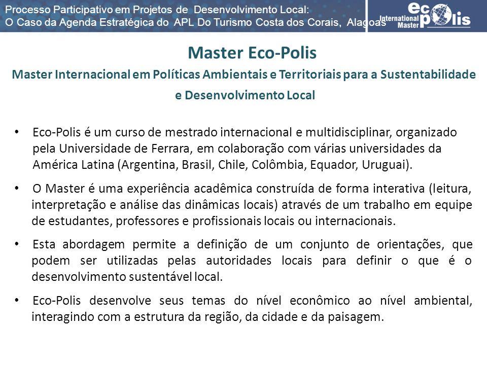 Eco-Polis é um curso de mestrado internacional e multidisciplinar, organizado pela Universidade de Ferrara, em colaboração com várias universidades da