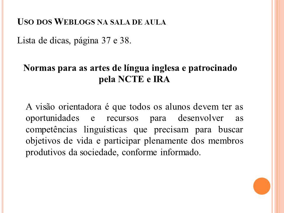 U SO DOS W EBLOGS NA SALA DE AULA Lista de dicas, página 37 e 38.