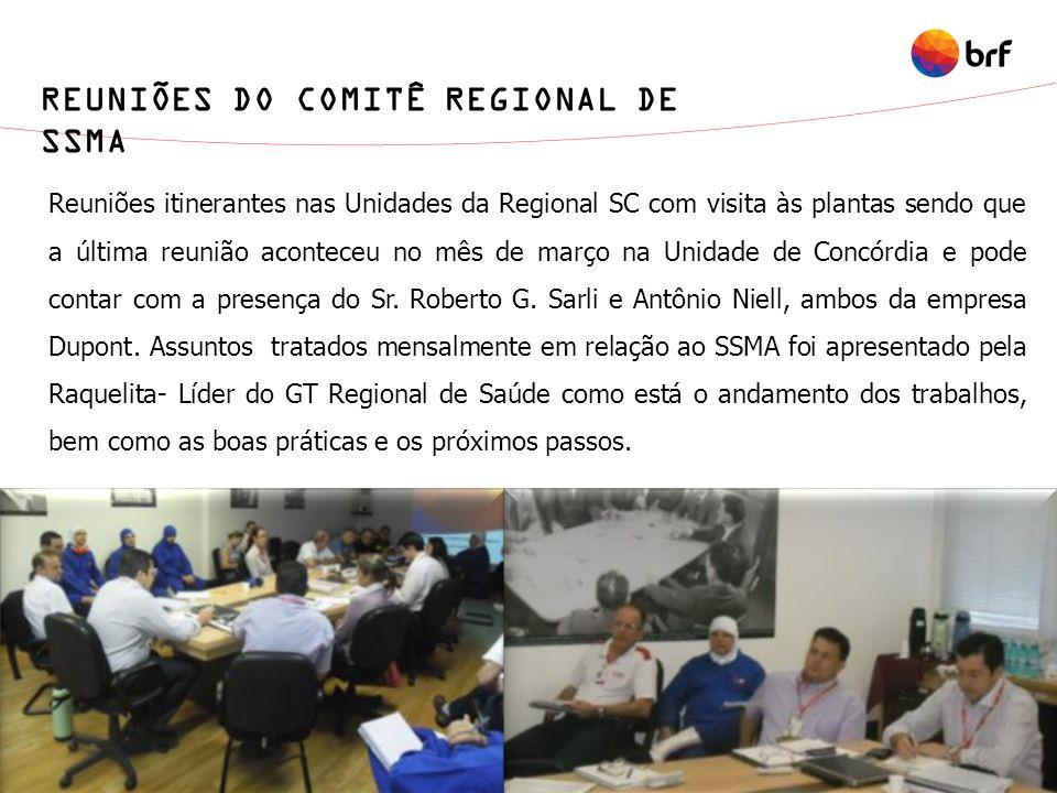REUNIÕES DO COMITÊ REGIONAL DE SSMA Reuniões itinerantes nas Unidades da Regional SC com visita às plantas sendo que a última reunião aconteceu no mês