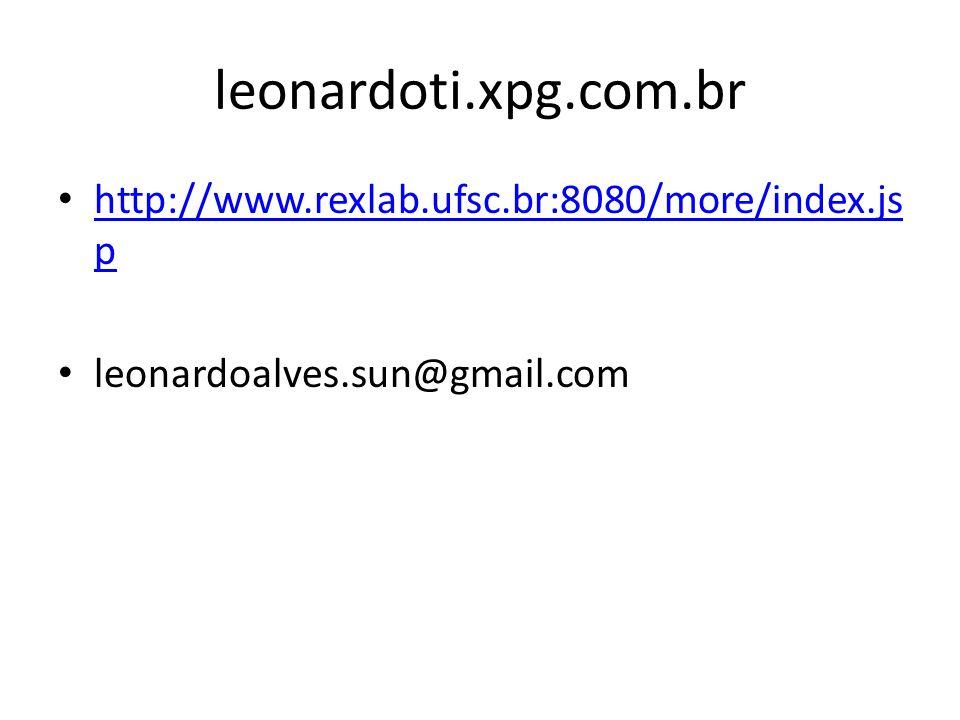 leonardoti.xpg.com.br http://www.rexlab.ufsc.br:8080/more/index.js p http://www.rexlab.ufsc.br:8080/more/index.js p leonardoalves.sun@gmail.com