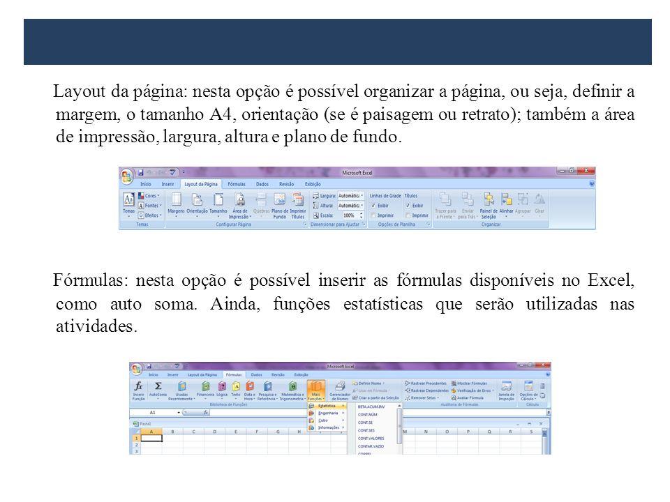 Layout da página: nesta opção é possível organizar a página, ou seja, definir a margem, o tamanho A4, orientação (se é paisagem ou retrato); também a