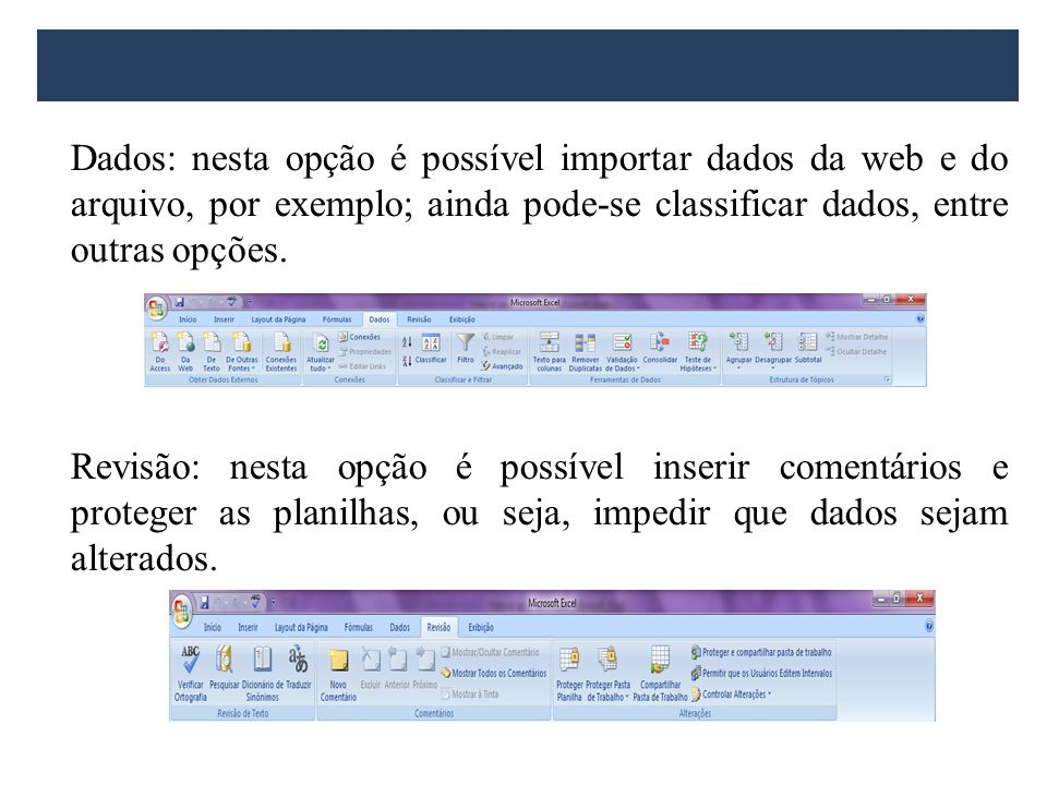 Dados: nesta opção é possível importar dados da web e do arquivo, por exemplo; ainda pode-se classificar dados, entre outras opções. Revisão: nesta op
