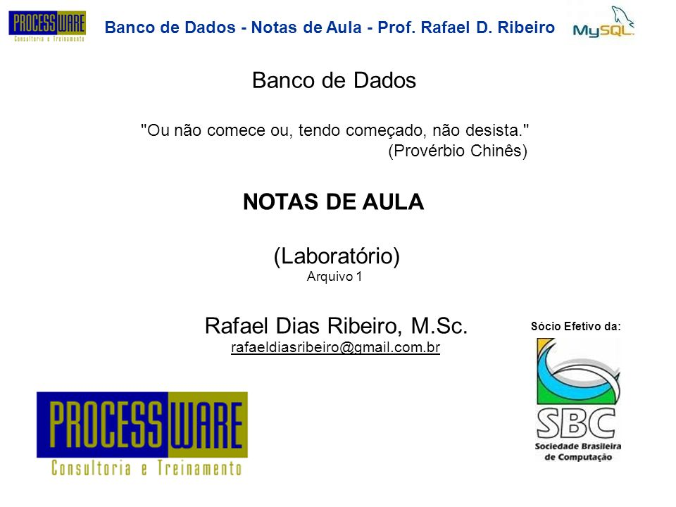 Banco de Dados - Notas deAula-Prof.RafaelD.Ribeiro Alterando a Estrutura da Tabela Renomeando Tabelas Sintaxe: Utiliza tabelas temporárias enquanto o comando RENAME TABLE não ALTER TABLE RENAME ; Ex: mysql> ALTER TABLE tabela RENAME tabelanova; Ou utiliza-se o comando RENAME TABLE Sintaxe: RENAME TABLE TO [, TO,...] Ex: RENAME TABLE tabela TO tabelanova;