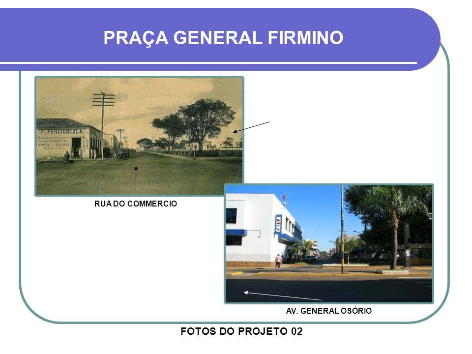 FOTOS DO PROJETO 02 PRAÇA GENERAL FIRMINO AVENIDA MARIZ E BARROS
