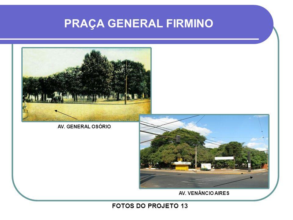FOTOS DO PROJETO 02 PRAÇA GENERAL FIRMINO RUA DO COMMERCIO AV. MARIZ E BARROS