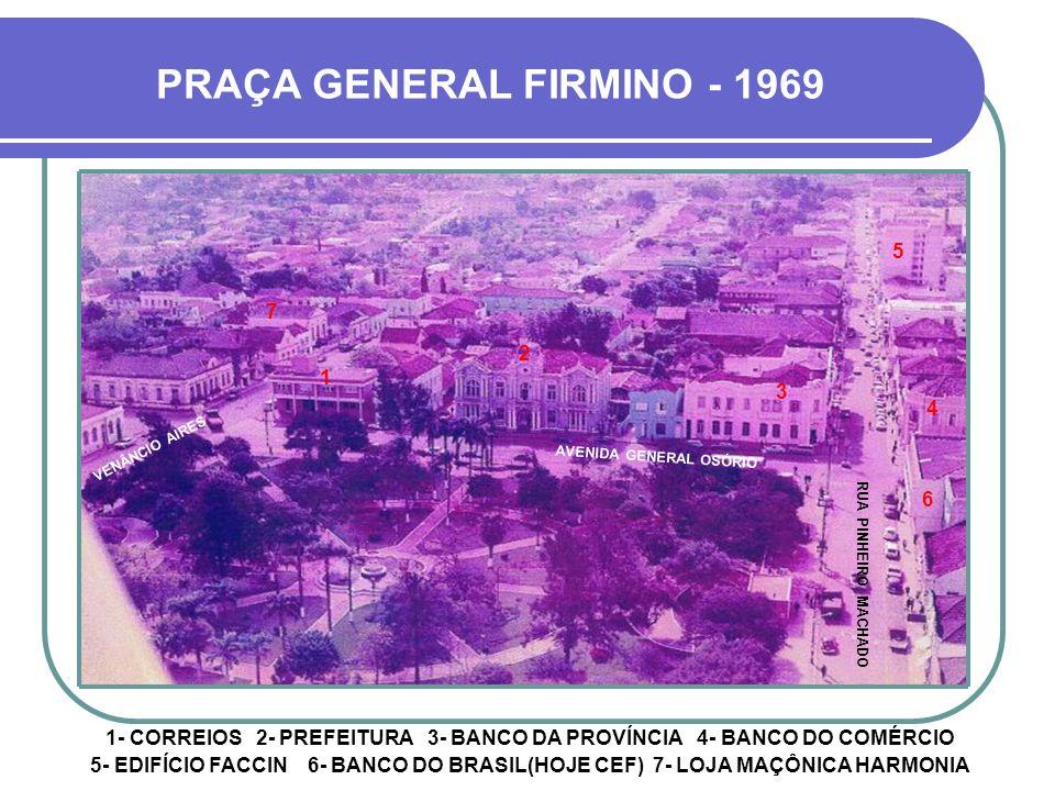 1- HOTEL ESPELLET NOVO 2- ÁREA DA FUTURA IGREJA DE FÁTIMA 3- ÁREA DA FUTURA IGREJA LUTERANA 4- IGREJA METODISTA PRAÇA GENERAL FIRMINO - 1950 AVENIDA V