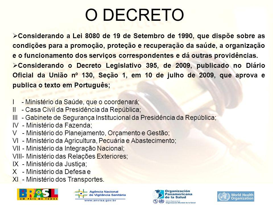 O DECRETO Considerando a Lei 8080 de 19 de Setembro de 1990, que dispõe sobre as condições para a promoção, proteção e recuperação da saúde, a organiz