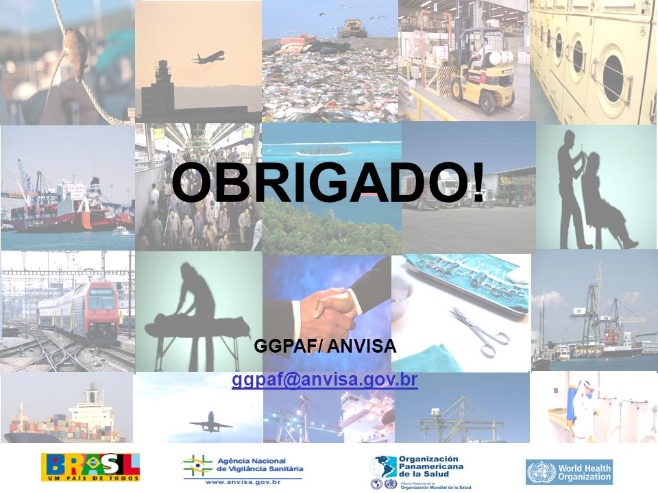 OBRIGADO! GGPAF/ ANVISA ggpaf@anvisa.gov.br
