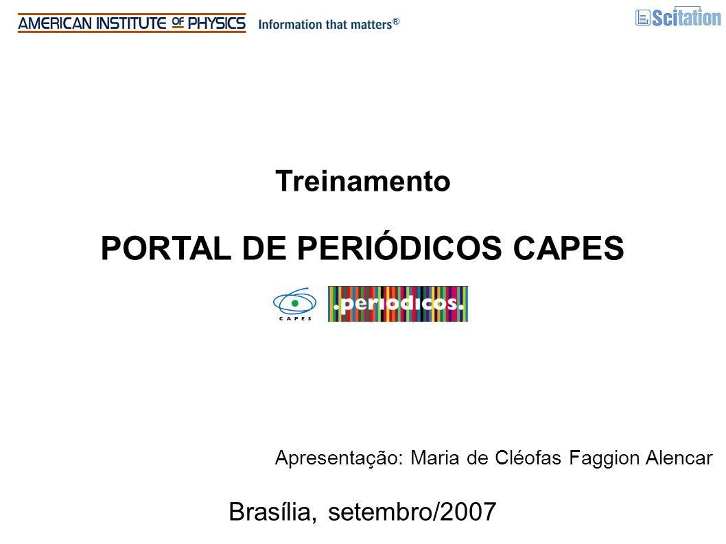 Treinamento PORTAL DE PERIÓDICOS CAPES Apresentação: Maria de Cléofas Faggion Alencar Brasília, setembro/2007