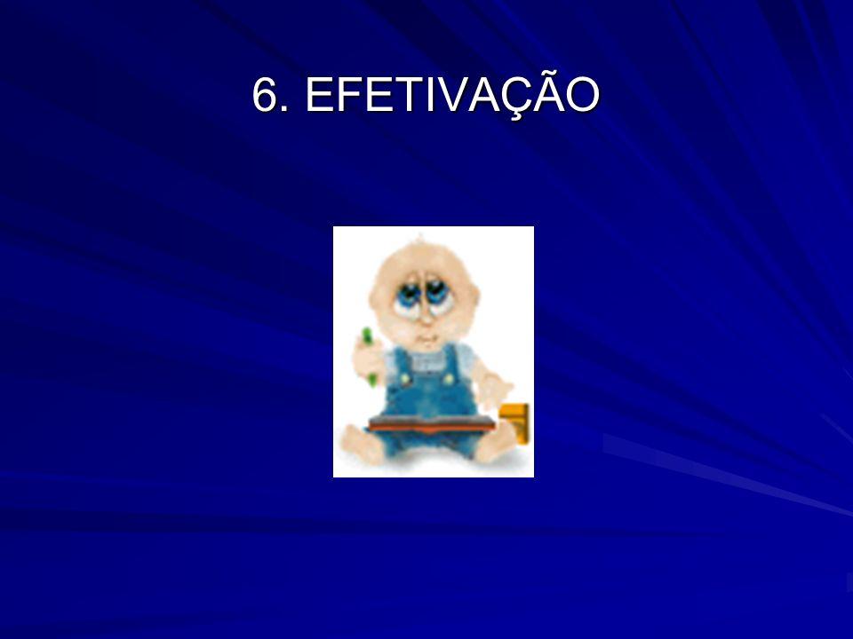 6. EFETIVAÇÃO