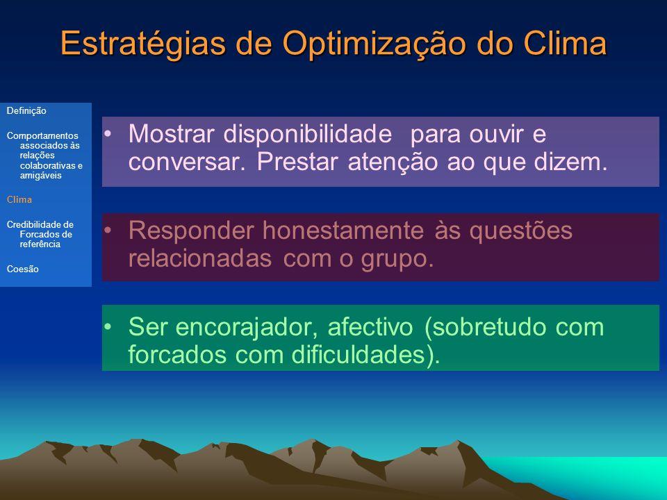 Estratégias de Optimização do Clima Mostrar disponibilidade para ouvir e conversar.