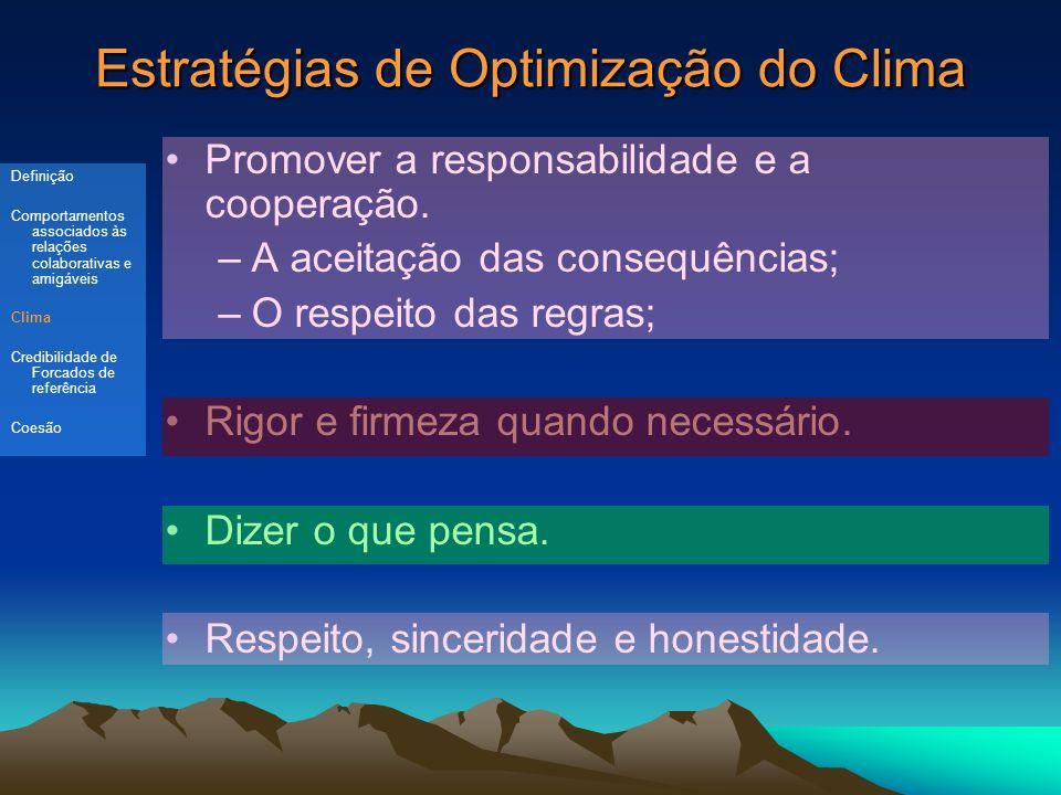 Estratégias de Optimização do Clima Promover a responsabilidade e a cooperação.