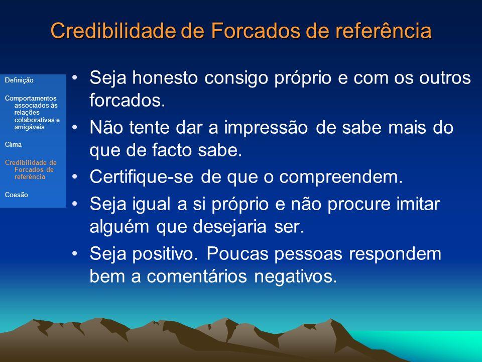 Credibilidade de Forcados de referência Seja honesto consigo próprio e com os outros forcados.