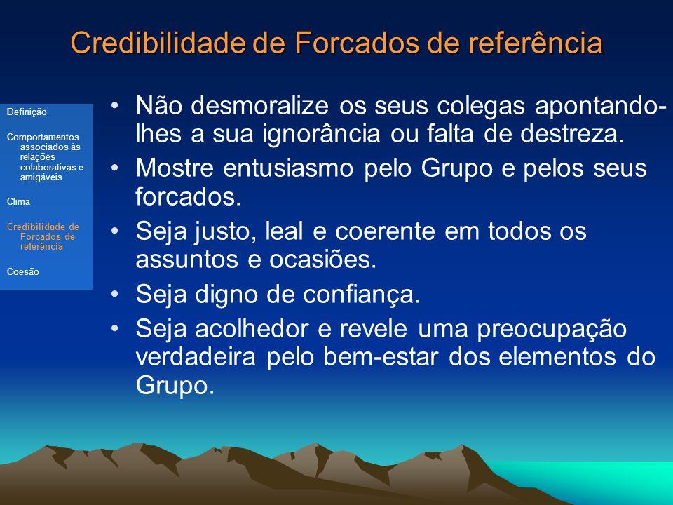 Credibilidade de Forcados de referência Não desmoralize os seus colegas apontando- lhes a sua ignorância ou falta de destreza.