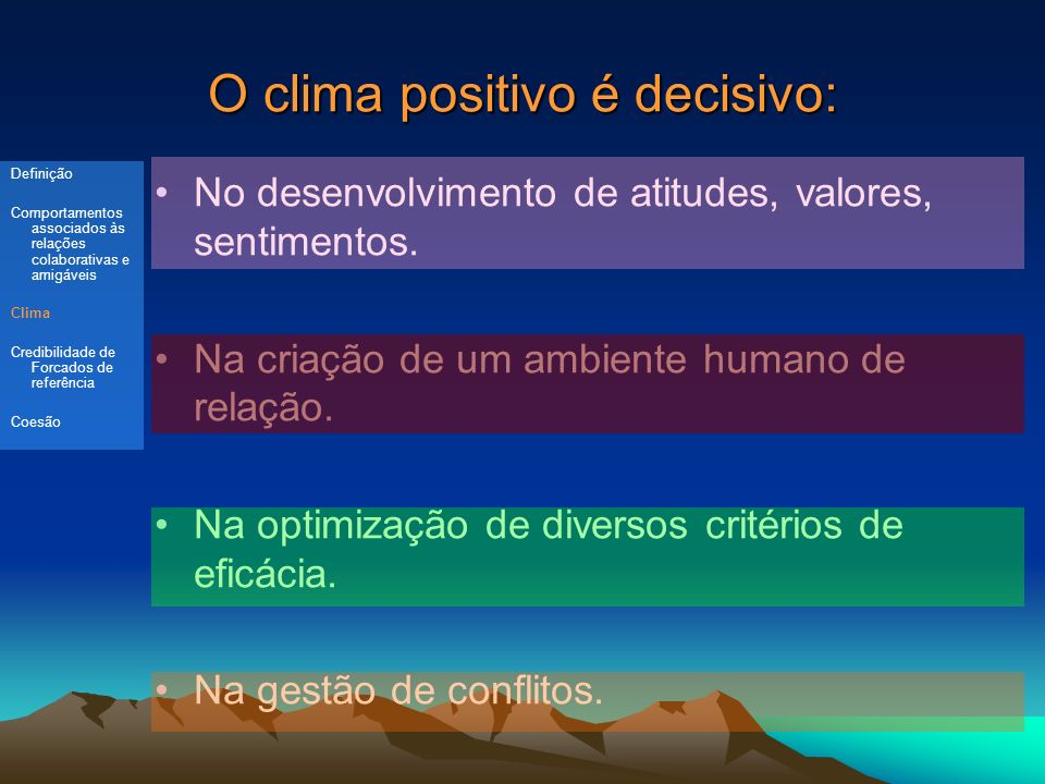 Estratégias de Optimização do Clima Saber ouvir, demonstrando interesse e atenção.