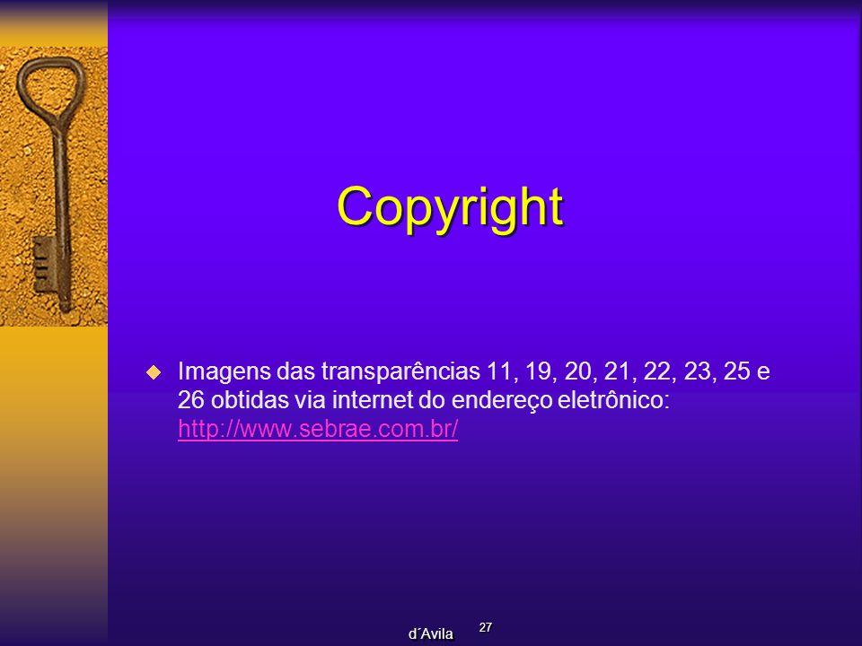 27 d´Avila Copyright Imagens das transparências 11, 19, 20, 21, 22, 23, 25 e 26 obtidas via internet do endereço eletrônico: http://www.sebrae.com.br/