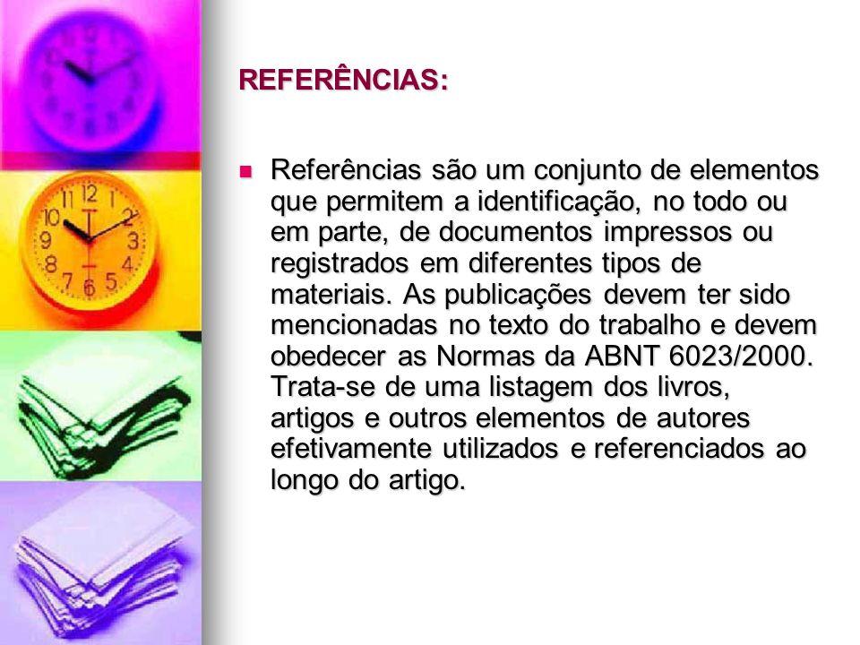 REFERÊNCIAS: Referências são um conjunto de elementos que permitem a identificação, no todo ou em parte, de documentos impressos ou registrados em dif