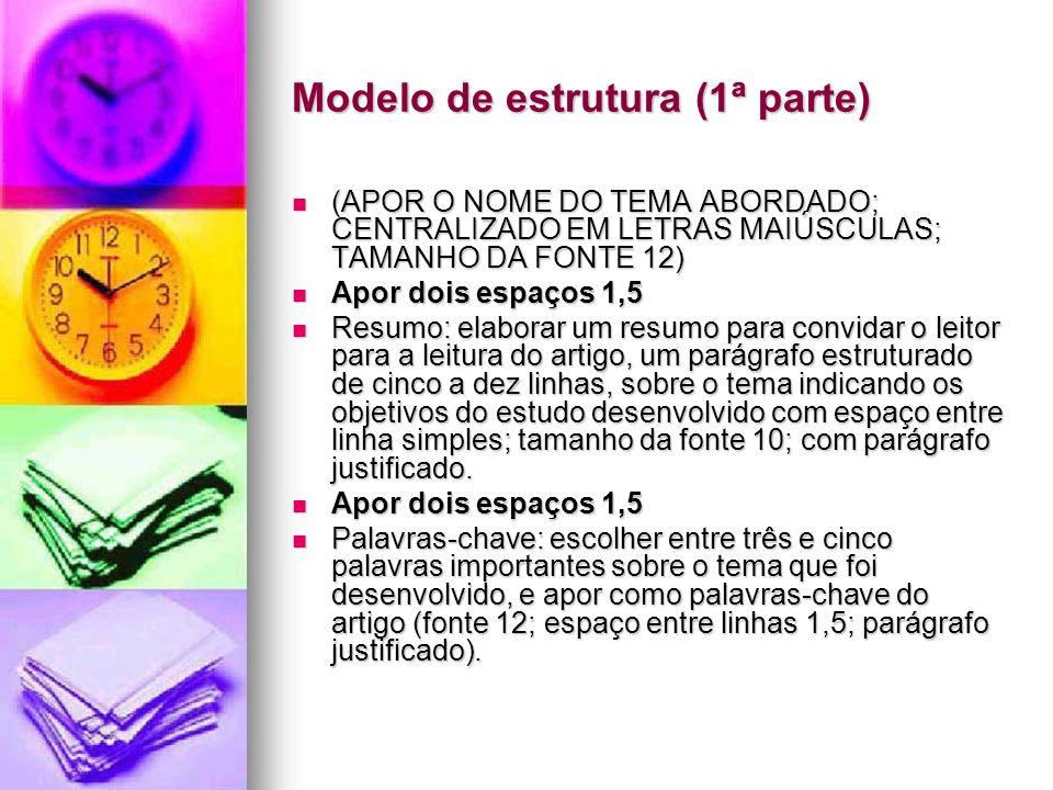Modelo de estrutura (1ª parte) (APOR O NOME DO TEMA ABORDADO; CENTRALIZADO EM LETRAS MAIÚSCULAS; TAMANHO DA FONTE 12) (APOR O NOME DO TEMA ABORDADO; C
