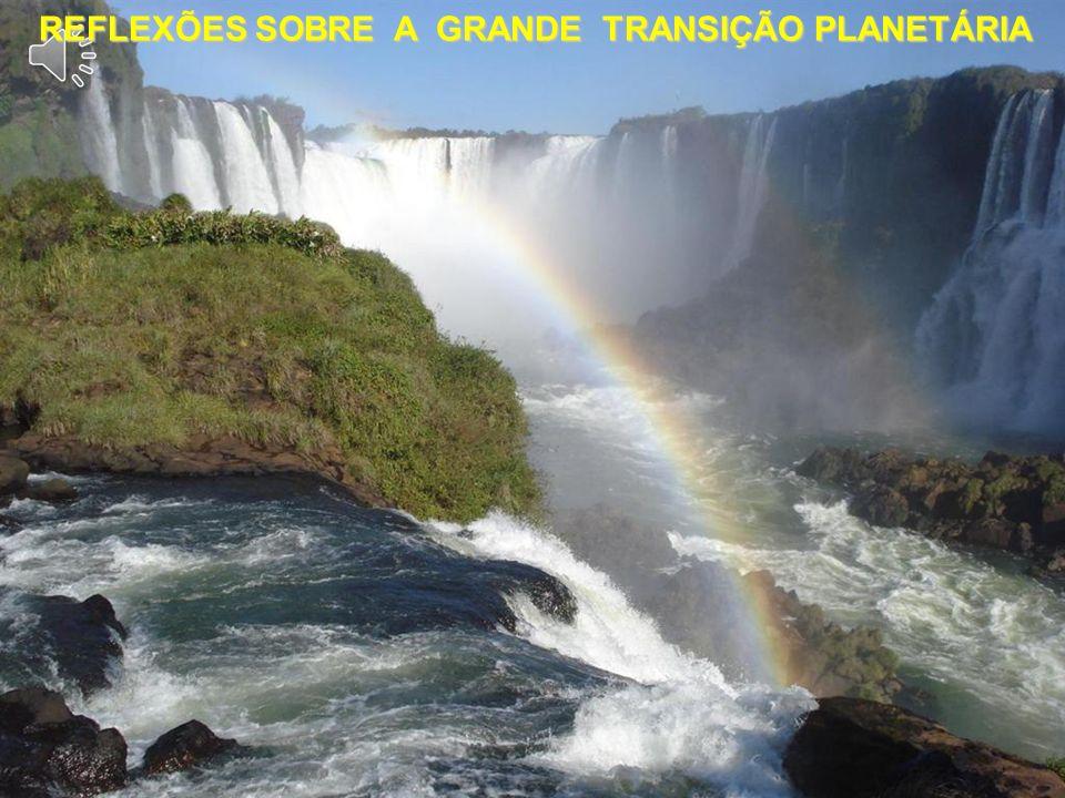 REFLEXÕES SOBRE A GRANDE TRANSIÇÃO PLANETÁRIA