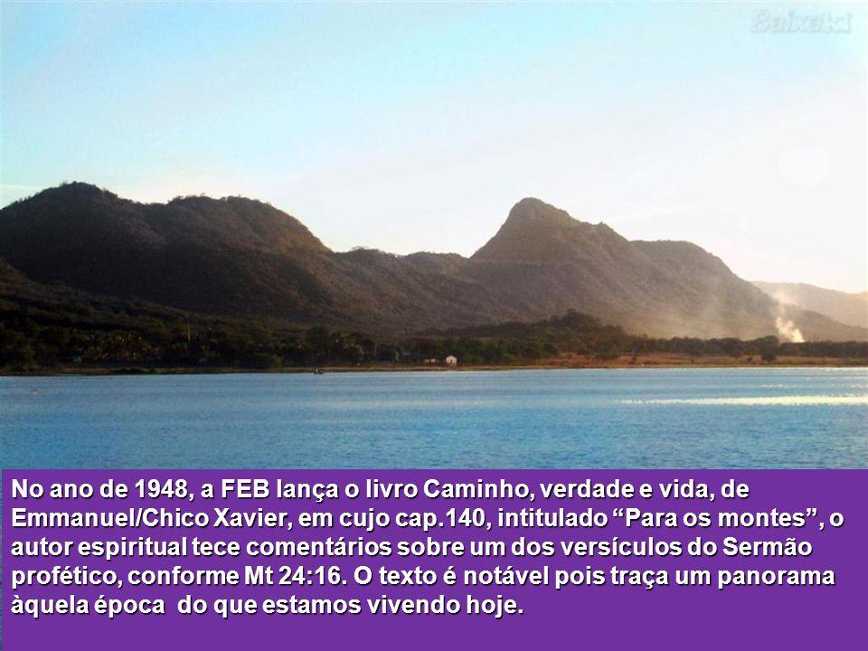 No ano de 1948, a FEB lança o livro Caminho, verdade e vida, de Emmanuel/Chico Xavier, em cujo cap.140, intitulado Para os montes, o autor espiritual tece comentários sobre um dos versículos do Sermão profético, conforme Mt 24:16.