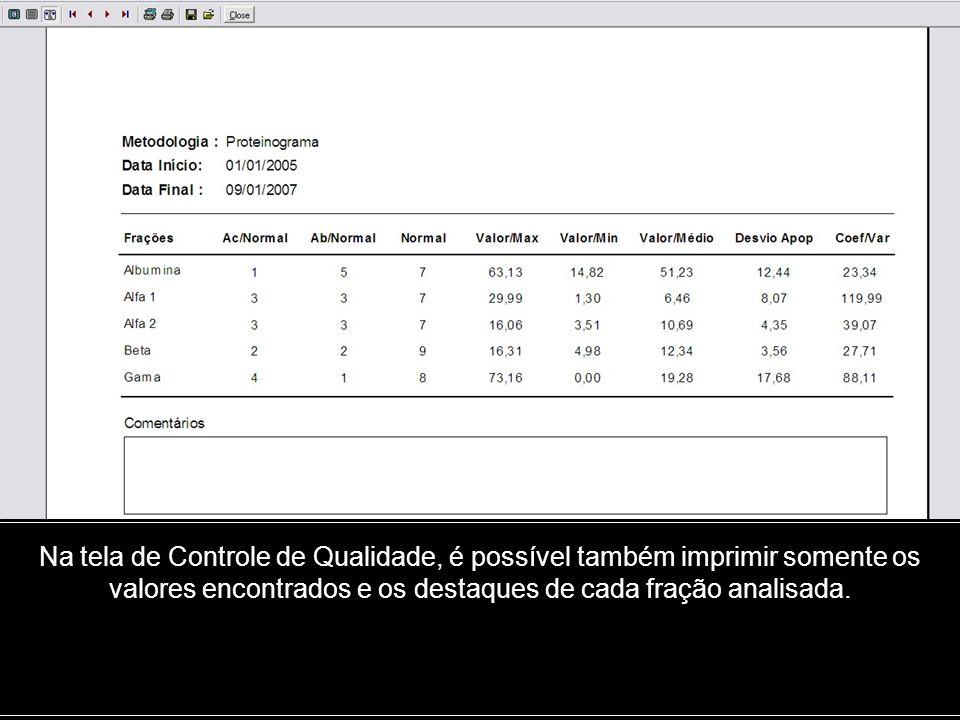 Na tela de Controle de Qualidade, é possível também imprimir somente os valores encontrados e os destaques de cada fração analisada.