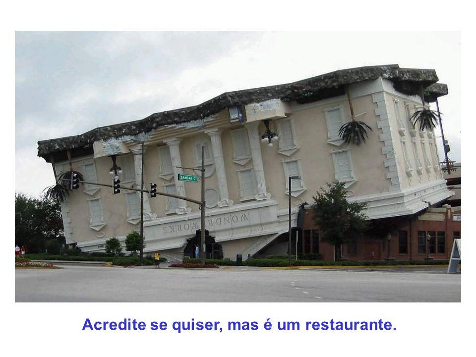 Acredite se quiser, mas é um restaurante.