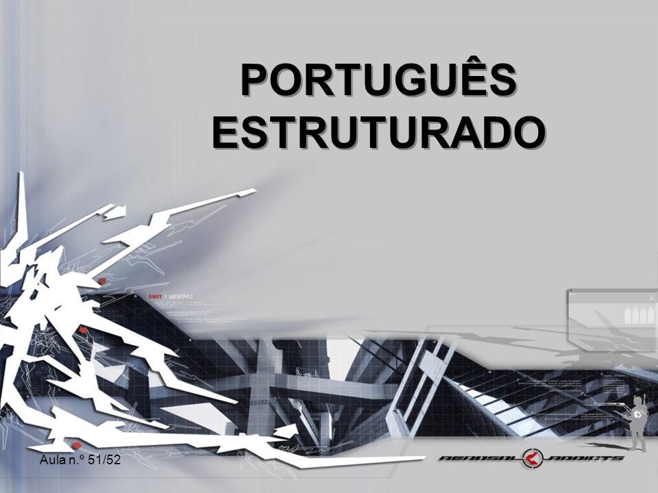 Aula n.º 51/52 PORTUGUÊS ESTRUTURADO
