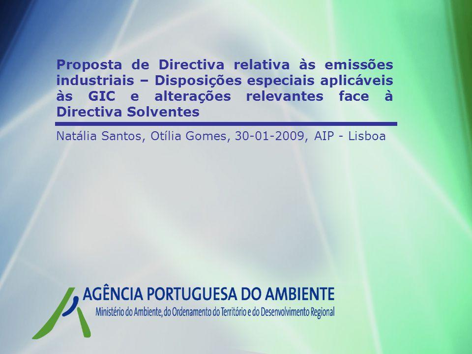 » Directiva Emissões A Comissão Europeia: Identificou as GIC como principal fonte de emissões industriais: 74% de (SO2), 49%(NOx) em 2005, de acordo com a Directiva Tectos - emissões industriais; 60% (SO2), 19% (NOx) em 2005, de acordo com a Directiva tectos – total de emissões.