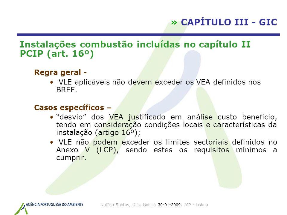 Natália Santos, Otília Gomes, 30-01-2009, AIP - Lisboa » CAPÍTULO III - GIC Instalações combustão incluídas no capítulo II PCIP (art. 16º) Regra geral