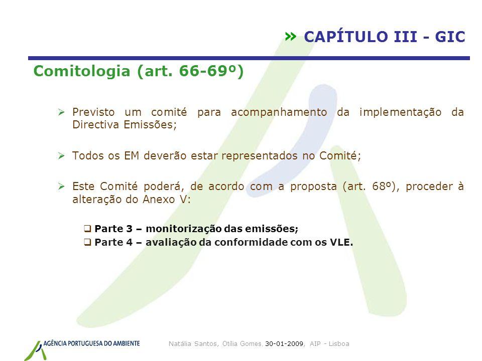 Natália Santos, Otília Gomes, 30-01-2009, AIP - Lisboa » CAPÍTULO III - GIC Comitologia (art. 66-69º) Previsto um comité para acompanhamento da implem