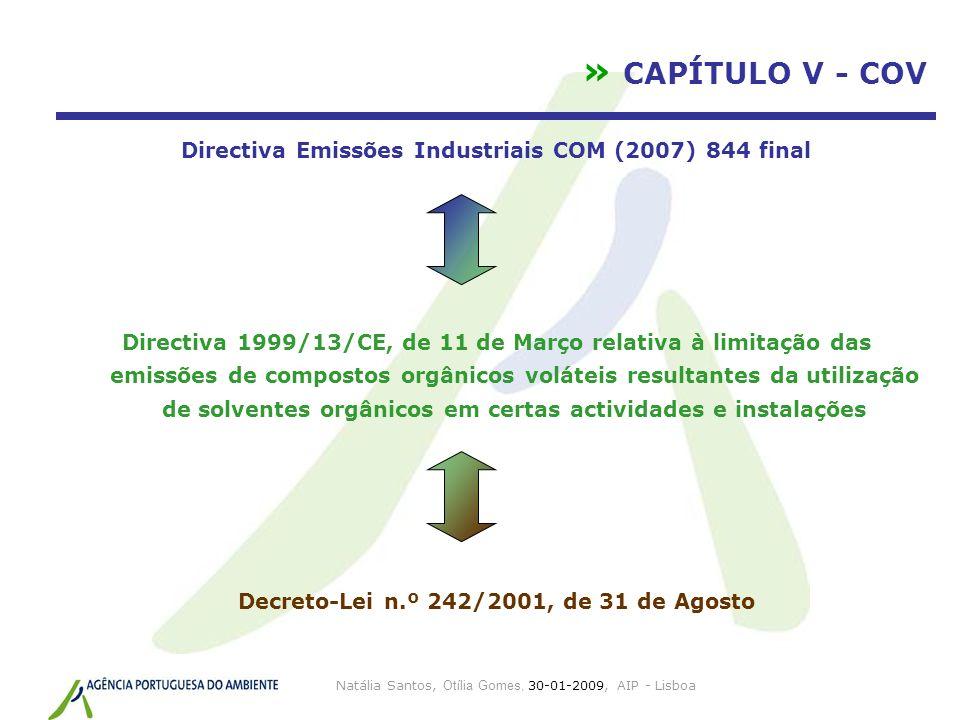 Natália Santos, Otília Gomes, 30-01-2009, AIP - Lisboa » CAPÍTULO V - COV Directiva Emissões Industriais COM (2007) 844 final Directiva 1999/13/CE, de