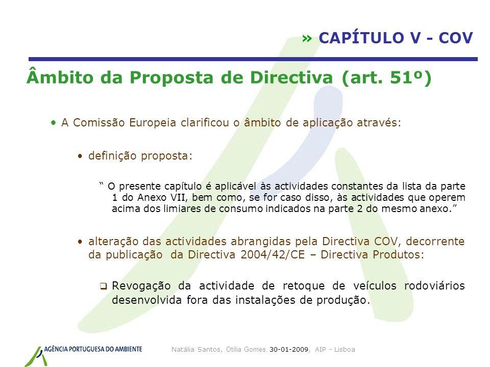 Natália Santos, Otília Gomes, 30-01-2009, AIP - Lisboa » CAPÍTULO V - COV Âmbito da Proposta de Directiva (art. 51º) A Comissão Europeia clarificou o