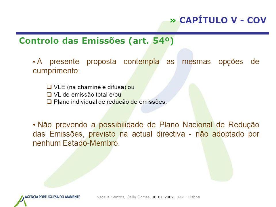 Natália Santos, Otília Gomes, 30-01-2009, AIP - Lisboa Controlo das Emissões (art. 54º) A presente proposta contempla as mesmas opções de cumprimento