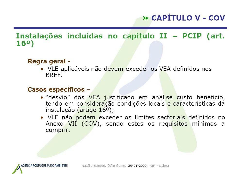 Natália Santos, Otília Gomes, 30-01-2009, AIP - Lisboa » CAPÍTULO V - COV Instalações incluídas no capítulo II – PCIP (art. 16º) Regra geral - VLE apl