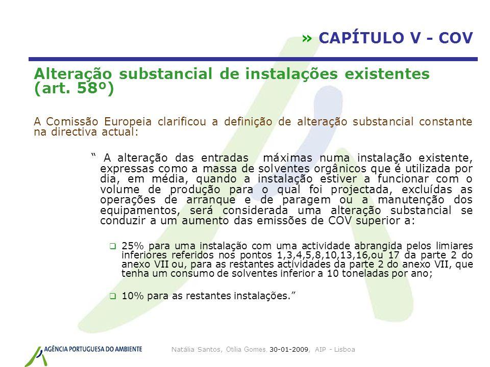 Natália Santos, Otília Gomes, 30-01-2009, AIP - Lisboa » CAPÍTULO V - COV Alteração substancial de instalações existentes (art. 58º) A Comissão Europe