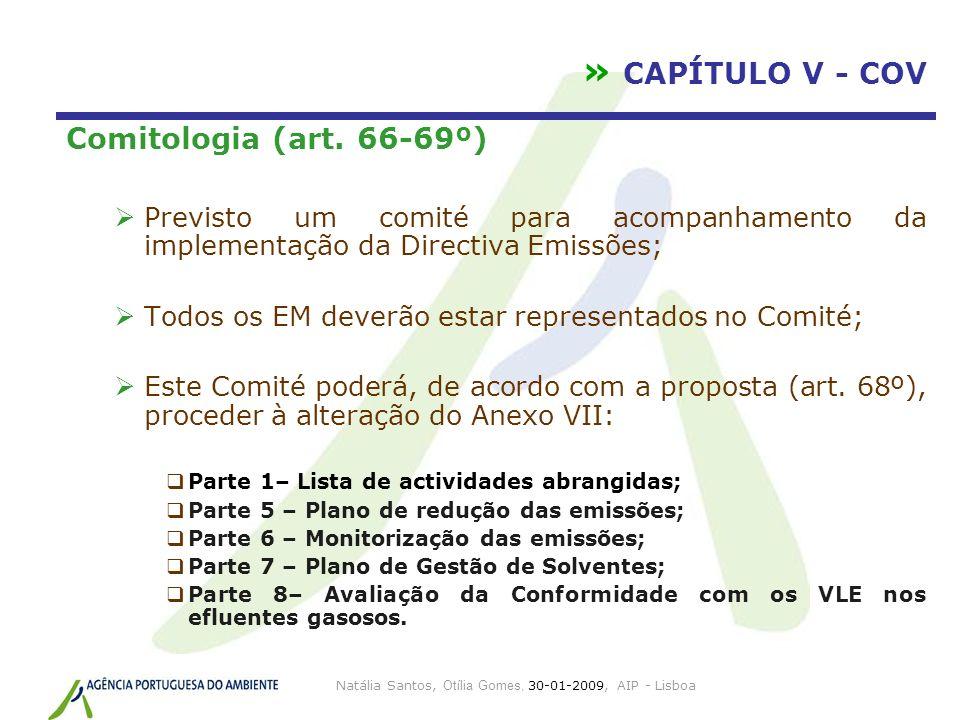Natália Santos, Otília Gomes, 30-01-2009, AIP - Lisboa » CAPÍTULO V - COV Comitologia (art. 66-69º) Previsto um comité para acompanhamento da implemen