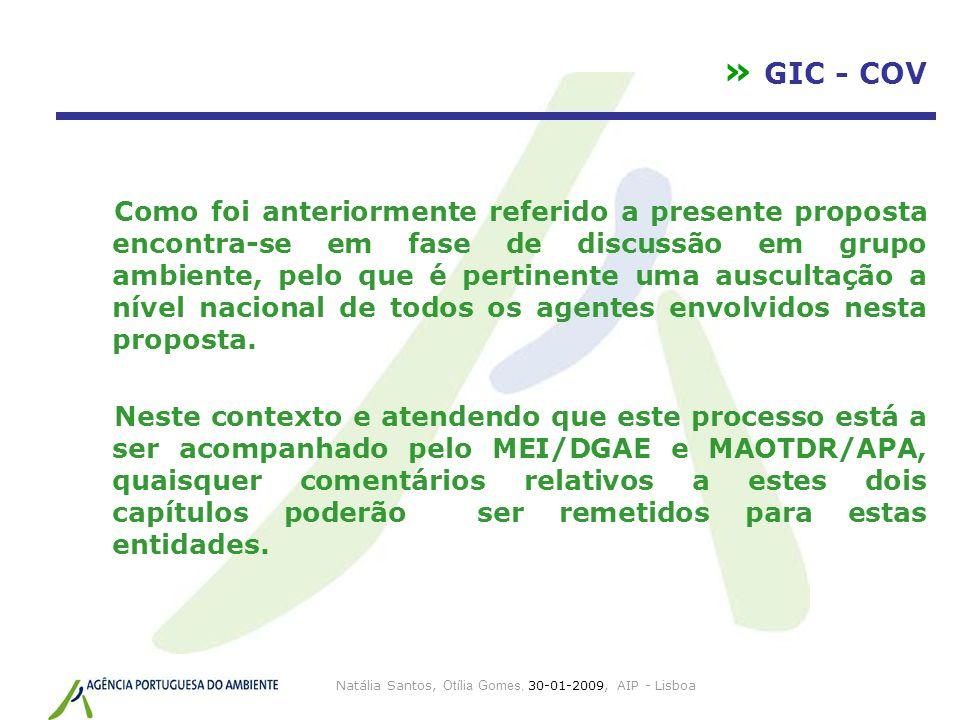 Natália Santos, Otília Gomes, 30-01-2009, AIP - Lisboa » GIC - COV Como foi anteriormente referido a presente proposta encontra-se em fase de discussã