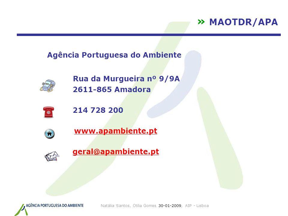 Natália Santos, Otília Gomes, 30-01-2009, AIP - Lisboa » MAOTDR/APA Agência Portuguesa do Ambiente Rua da Murgueira nº 9/9A 2611-865 Amadora 214 728 2